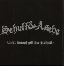 Schutt & Asche - Unser Kampf gilt der Freiheit