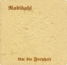 Radikahl - Um die Freyheit