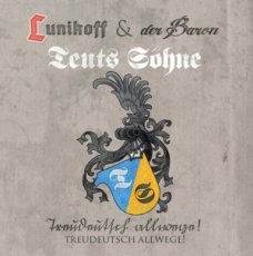 Lunikoff & der Baron / Teuts Söhne - Treudeutsch allwege!- CD