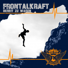 Frontalkraft - Bereit zu wagen - CD