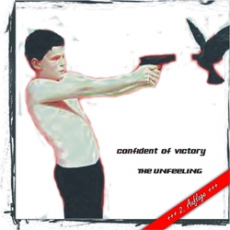 Confident of Victory - The Unfeeling (2. Auflage)