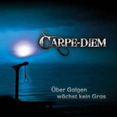 Carpe Diem - Über Galgen wächst kein Gras