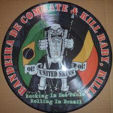 Kill Baby, Kill! / Bandeira de Combate - Rocking in Sao Paulo, Rolling in Brasil - Picture-LP