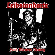 Leibstandarte – Faith Masters Destiny