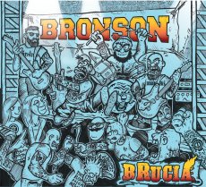 Bronson - Brucia - DigiPack