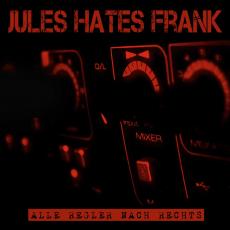 Jules hates Frank - Alle Regler nach Rechts - MCD