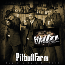 Pitbullfarm - Too Old To Die Young - 2nd Edition