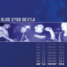 Blue Eyed Devils - We'll never die - LP