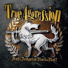 True Aggression - Anti Zeitgeist RocknRoll (OPOS CD 143)