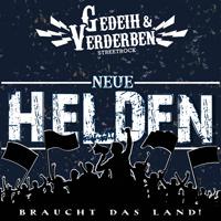 Gedeih & Verderben - Neue Helden braucht das Land