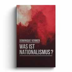 Dominique Venner - Was ist Nationalismus? - Buch