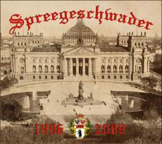Spreegeschwader - Die Ersten und die letzten Jahre Teil 2 - 1996-2009 - Digipack