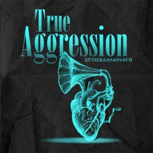 True Aggression - Ketzer & Barbaren (OPOS CD 161)