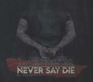 NEVER SAY DIE - DoppelCD Digipak - Solidaritätssampler