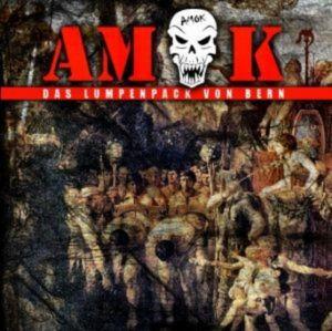 AMOK - DAS LUMPENPACK VON BERN - NEUAUFLAGE