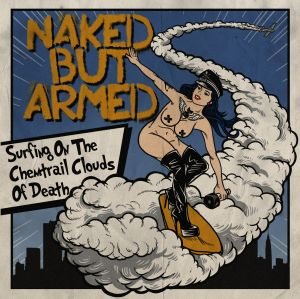 Naked but armed - Surfing On The Chemtrail Clouds Of Death - CD