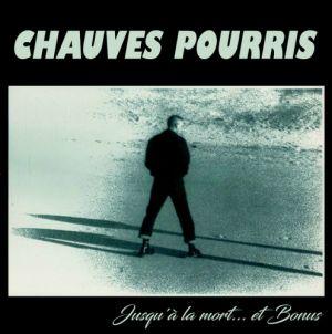 Chauves Pourris – Jusqu´A La Mort ... + Bonus - LP