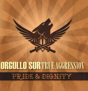 True Aggression / Orgullo Sur - Pride & dignity - EP
