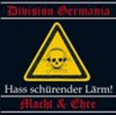 Division Germania & Macht und Ehre - Hass schürender Lärm