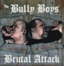 Brutal Attack & Bully Boys - Anthems with an Attitude