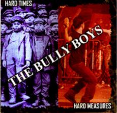 Bully Boys - Hard Times Hard Measures