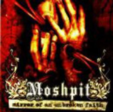 Moshpit - Mirror of an unbroken faith (OPOS CD 001)