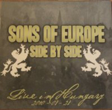 Sons of Europe side by side - Live in Hungary 2010