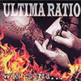 Ultima Ratio - Wir sind ...