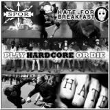 Hate For Breakfast / SPQR - Play Hardcore or Die - LP