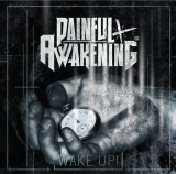 Painful Awakening - Wake up!
