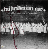 Intimidation One - 10 years on the fronline