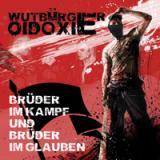 Oidoxie & Wutbürger - Brüder im Kampf und Brüder im Glauben