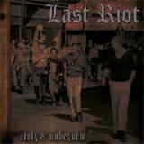 Last Riot - Stolz & unbequem