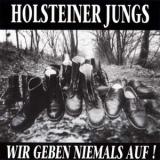 Holsteiner Jungs - Wir geben niemals auf