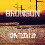 Bronson - Roma Tiger Punk