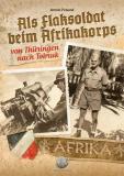Freund, Armin - Als Flaksoldat beim Afrikakorps - Buch