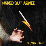 Naked But Armed - In your face! - LP