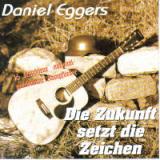 Daniel Eggers - Die Zukunft setzt die Zeichen