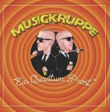Musigkruppe - Ein Quantum Prost
