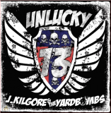 J. Kilgore & The Yardbombs - Unlucky 13