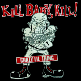 Kill Baby, Kill! - Crazy Lil Thing - EP schwarz