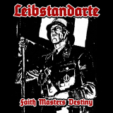 Leibstandarte – Faith Masters Destiny