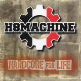 H8 Machine - Hardcore for Life