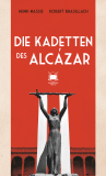 Robert Brasillach / Henri Massis - Die Kadetten des Alcázar - Buch