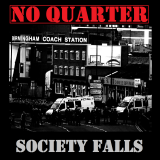 NO QUARTER - SOCIETY FALLS - DigiPack