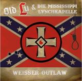 Old Lu und die Mississippi Lynchkapelle - Weisser Outlaw - CD