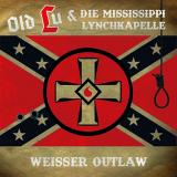 Old Lu und die Mississippi Lynchkapelle - Weisser Outlaw - LP