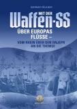 Völkner, Werner - Mit der Waffen-SS über Europas Flüsse - Vom Rhein über den Dnjepr an die Themse - Buch