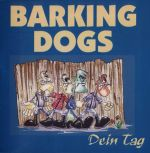 Barking Dogs - Dein Tag - LP