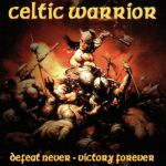 Celtic Warrior – Defeat Never-Victory Forever - LP